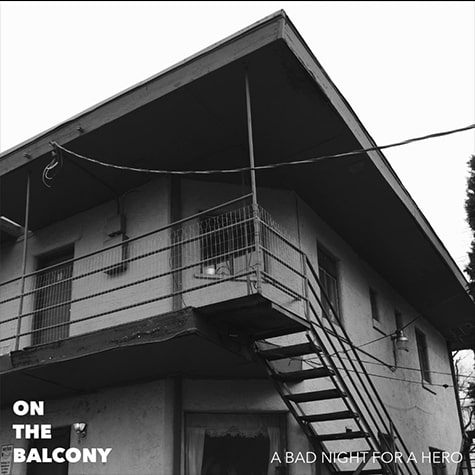 A Bad Night for a Hero On The Balcony Album Cover 2018