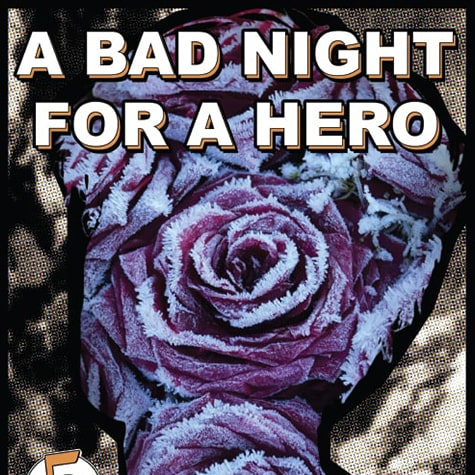A Bad Night for a Hero Poster 10/05/19